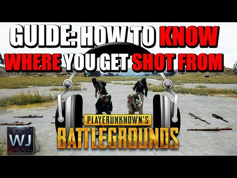 GUIDE How to KNOW WHERE you get SHOT FROM Sounds in PLAYERUNKNOWN s BATTLEGROUNDS PUBG
