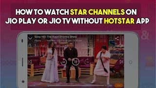 How to Watch Star Channels on your Jio Play or Jio TV without Installing Hotstar App