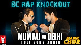 BC Rap Knockout: Mumbai vs Delhi | Full Song Audio | Bank Chor | Riteish | Naezy | Pardhaan