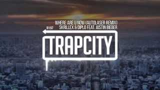 Skrillex & Diplo - Where Are Ü Now (feat. Justin Bieber) (Autolaser Remix)