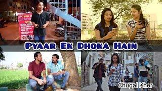 Pyaar Ek Dhoka Hain | Pure Desi | Chugal khor
