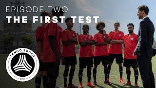 The First Test | Episode 2 | Tango Squad F.C.