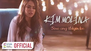 Kim Molina — Sino Ang Iibigin Ko [Official Music Video]