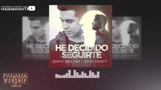 Josue del Cid ft Evan Craft - He Decidido Seguirte | (PanamaWorship.com)