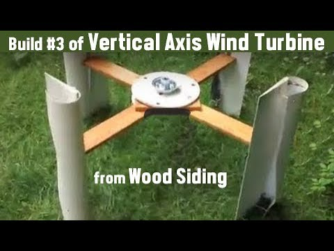 Build 3 of Vertical Axis Wind Turbine from Wood Siding