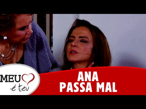 Meu Coração é Teu - Ana passa mal (29/07/2016)