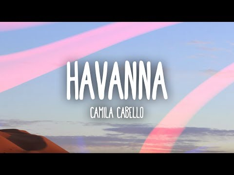 Camila Cabello - Havana (Lyrics / Lyric Video) ft. Young Thug mp3