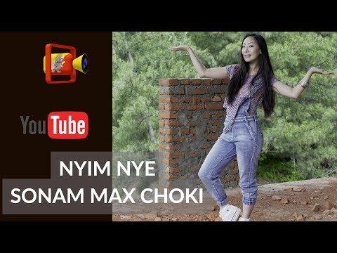 Xxx Mp4 Bhutanese Song Nyim Nye By Sonam Max Choki HD 3gp Sex