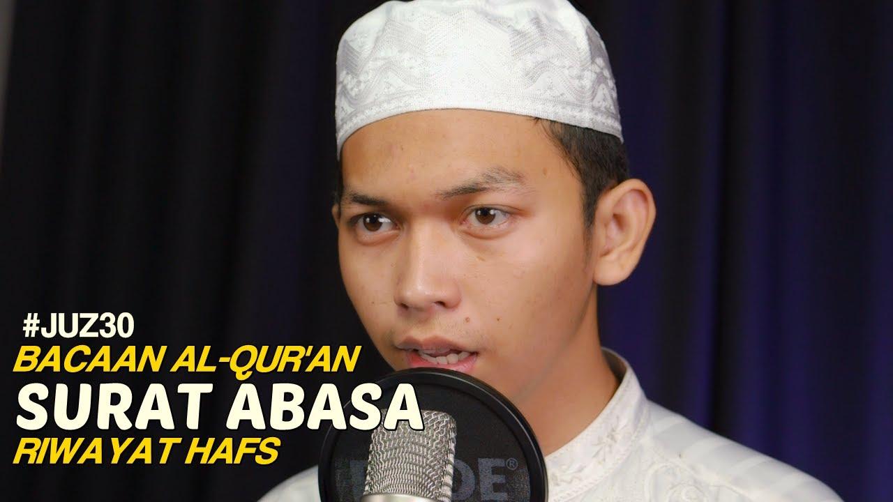 Bacaan Al Quran Riwayat Hafs - Surat 80 Abasa - Oleh Ustadz Abdurrahim