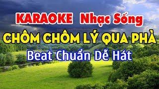 Chôm Chôm Lý Qua Phà - Karaoke Nhạc Sống - Beat Chuẩn Tone Nam Dễ Hát