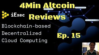 4Minute Altcoin Reviews Ep. 15: iExec (RLC) - Decentralized Cloud Computing