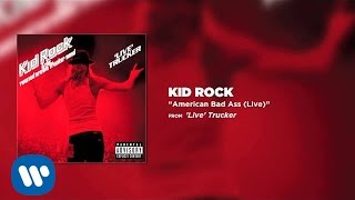 Kid Rock - American Bad Ass (Live)