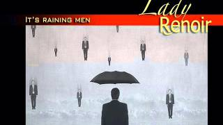 Lady Renoir - It's raining men