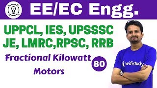 7:00 PM - Electrical Engineering 2018 by Ashish Sir | Fractional Kilowatt Motors