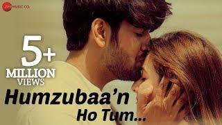 Humzubaa'n Ho Tum - Asif Panjwani | Harmaan Nazim K. Ali | Ankit Bhardwaj & Naazuk Lochan