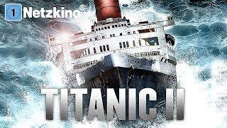 Titanic 2 - Die Rückkehr (Abenteuer, Trash in voller Länge, ganzer Film, kompletter Film)