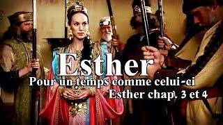 La Bible - Esther chapitres 3 et 4 - Pour un temps comme celui ci - FILM