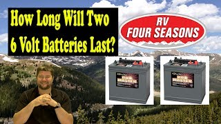 How Long Will Two 6 Volt RV Batteries Last?
