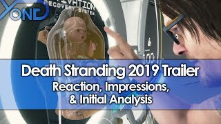 Death Stranding 2019 Trailer Reaction, Impressions, & Initial Analysis