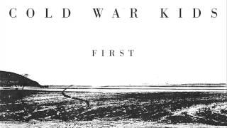 Cold War Kids - First (Official Audio)