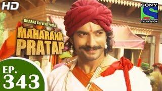 Bharat Ka Veer Putra Maharana Pratap - महाराणा प्रताप - Episode 343 - 6th January 2015
