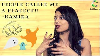"""""""People called me a """"Beaddop"""" when I spoke up""""- Namira 