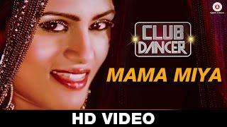 Mama Miya - Club Dancer | Sunidhi Chauhan | Sunjoy Basu | Rajbir Singh, Nisha Mavani & Judi Shekoni