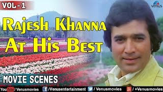 Rajesh Khanna At His Best : Best Movie Scenes - Vol - 1   Video Jukebox