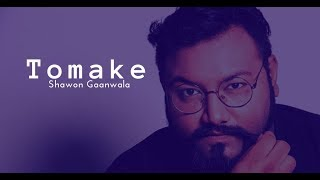 Tomake by Shawon Gaanwala (Rough Touch_Shei Cheleti by Apurbo & Sharlin)