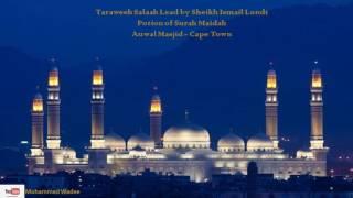 Qari Ismail Londt Taraweeh - Surah Maidah - Auwal Masjid - Cape Town