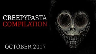 Creepypasta Compilation- October 2017