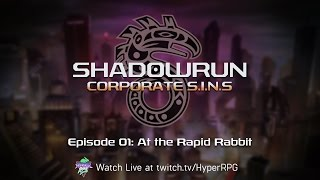 PREMIER! | 1| At the Rapid Rabbit | Shadowrun: Corporate SINs