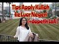 Download Video Tips Apply Kuliah ke Luar Negeri (+ dapetin LoA) 3GP MP4 FLV