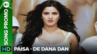 Paisa (Song Promo)   De Dana Dan   Katrina Kaif & Akshay Kumar