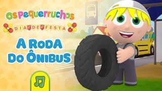 Os Pequerruchos - A roda do ônibus [DVD Dia De Festa]