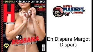 DJ Rossana Revista H Agosto 2017 en Dispara Margot Dispara