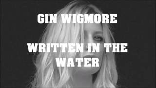 Gin Wigmore -- Written In The Water (Unofficial Lyrics Video)