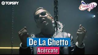 De la Ghetto - Acércate CON LETRA | Cantoyo Karaoke
