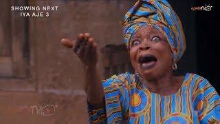 Iya Aje 3 Yoruba Movie 2018 Showing On Saturday May 26th On ApataTV+