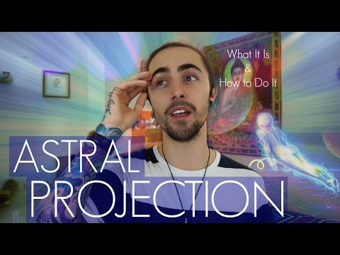 Astral Projection! (and How to Do It)