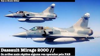 Dassault Mirage 2000 - Os aviões mais rápidos alguma vez operados pela FAB