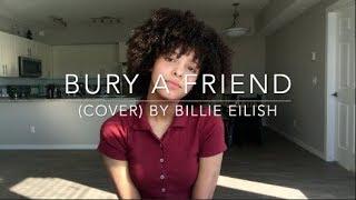 Bury A Friend (cover) By Billie Eilish