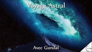 02/05/2016 « Voyage Astral » avec Gundal