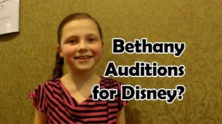Bethany Auditions for the Disney Channel?