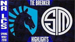 TL vs TSM TIE BREAKER Highlights | NA LCS Week 9 Spring 2018 W9D2 | Team Liquid vs Team Solomid