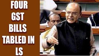 GST bills updates : Arun Jaitley tables four bills for consideration in LS | Oneindia news