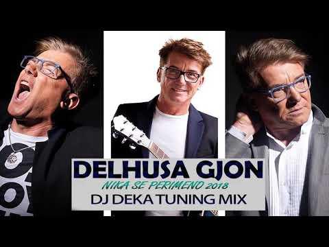 Delhusa Gjon - Nika Se Perimeno 2018 (DJ Deka Tuning Bootleg Mix)