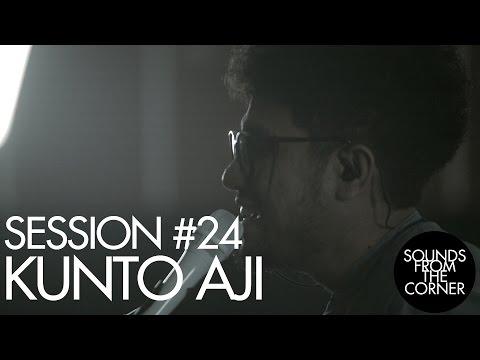 Sounds From The Corner : Session #24 Kunto Aji