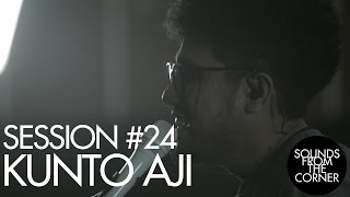 Sounds From The Corner : Session #24 Kunto Aji