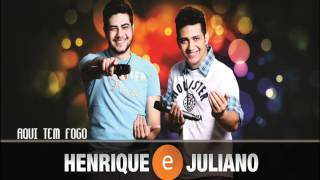 Aqui tem fogo - Henrique e Juliano